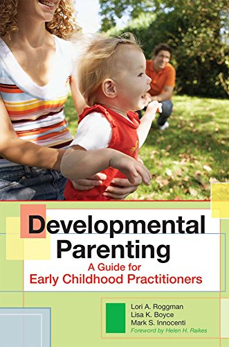 Developmental Parenting: A Guide for Early Childhood Practitioners por Lori Roggman