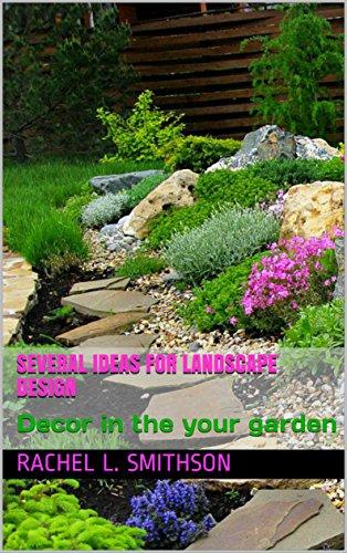 Several Ideas for Landscape Design: Decor in the your garden