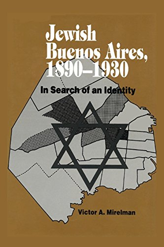 Jewish Buenos Aires, 1890- 1939: In Search of an Identity