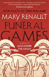 Funeral Games: A Novel of Alexander the Great: A Virago Modern Classic (Virago Modern Classics)