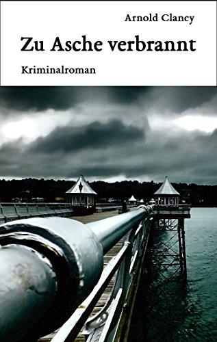 Buchseite und Rezensionen zu 'Zu Asche verbrannt. Kriminalroman' von Arnold Clancy