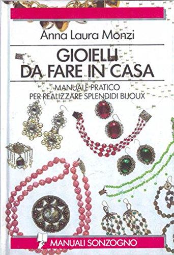 gioielli-da-fare-in-casa-manuale-pratico-per-realizzare-splendidi-bijoux