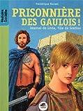 Best Société Livres pour 2 ans de - Prisionnière des gaulois - Journal de Livia, fille Review