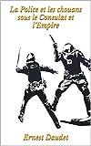 Telecharger Livres La Police et les chouans sous le Consulat et l Empire (PDF,EPUB,MOBI) gratuits en Francaise