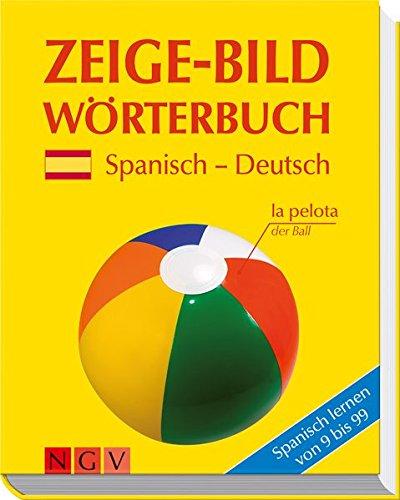 Zeige-Bildwörterbuch Spanisch-Deutsch: Spanisch lernen von 9 bis 99