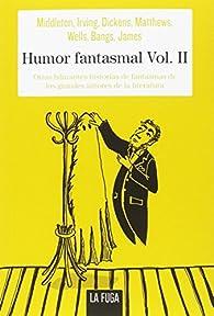Humor Fantasmal Vol. II: Otras hilarantes historias de fantasmas de los grandes autores de la literatura par Richard Middleton