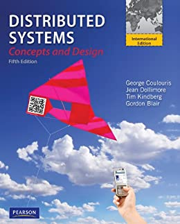 Distributed Systems by [Coulouris, George, Dollimore, Jean, Kindberg, Tim, Blair, Gordon]