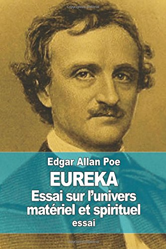 Eureka: Essai sur l'univers matériel et spirituel