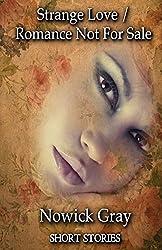 Strange Love / Romance Not For Sale: Short Stories