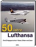 50 Jahre Lufthansa: Eine Erfolgsgeschichte in Fakten, Bildern und Daten