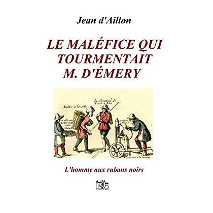 Le maléfice qui tourmentait M. d'Émery: Les enquêtes de Louis Fronsac (L'HOMME AUX RUBANS NOIRS t. 4)