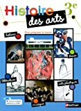 Histoire des arts 3e by Maria Aeschlimann (Histoire) (2013-04-20)
