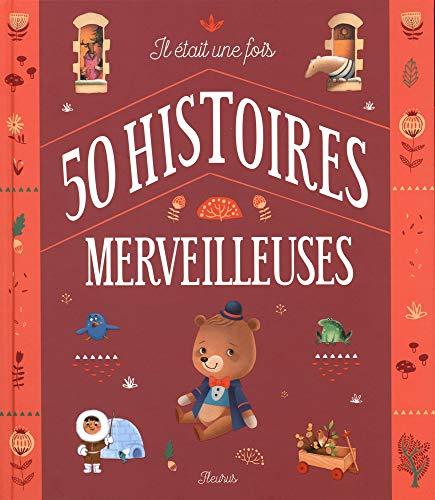 Il était une fois 50 histoires merveilleuses par Collectif