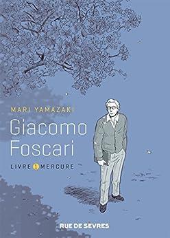 Giacomo Foscari (Hors collection t. 1) par [Yamazaki, Mari]