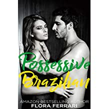 Possessive Brazilian: An Older Man Younger Woman Romance (A Man Who Knows What He Wants Book 75) (English Edition)