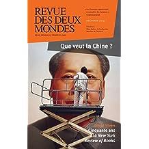 Revue des Deux Mondes décembre 2014: Que veut la Chine ?