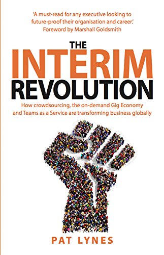 The Interim Revolution How Crowdsourcing The On Demand Gig Economy