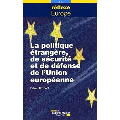 La politique étrangère, de sécurité et de défense de l'Union européenne