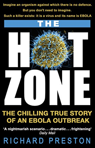The Hot Zone: The Chilling True Story of an Ebola Outbreak (English Edition) por Richard Preston