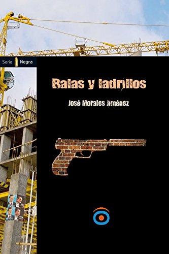 Balas y ladrillos (Negra nº 1) por José Morales Jiménez