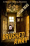 Brushed Away (Benny James Mystery Book 3) (English Edition)