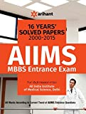 16 Years' (2000-2015) Solved Papers: AIIMS MBBS Entrance Exam (Old Edition)