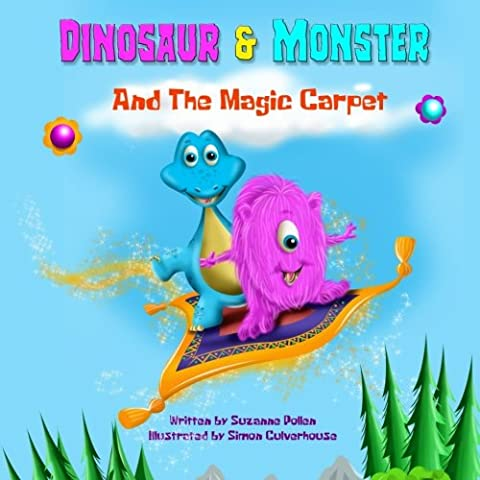 Dinosaur and Monster and The Magic Carpet: Volume 1 (Dinosaur and Monster Stories)