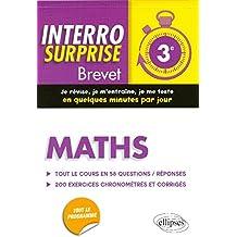 Interro Surprise Maths Troisième Brevet Tout le Cours en 58 Questions/Réponses 200 Exercices Corrigés