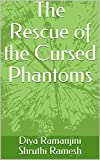 The Rescue of the Cursed Phantoms