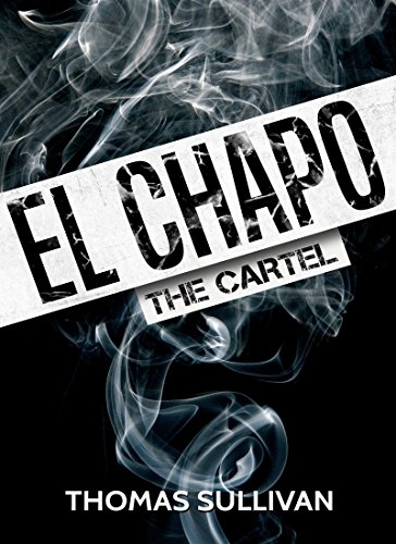 El Chapo: The Cartel (English Edition) eBook: Thomas ...