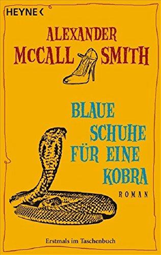 Blaue Schuhe für eine Kobra: Ein Mma-Ramotswe-Roman