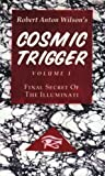 Cosmic Trigger I: Final Secret of the Illuminati by Robert Anton Wilson 9th (ninth) Printing edition [Paperback(2008)]