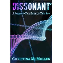 Dissonant: A Prequel to The Eyes of The Sun (The Eyes of The Sun Series Book 0) (English Edition)