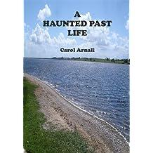A Haunted Past Life (Jen's Story)