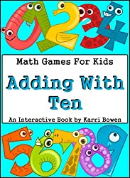 Math Games For Kids: Adding With Ten - An Interactive Book (English Edition)