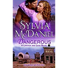 Dangerous: A Western Historical Romance (Lipstick and Lead series Book 3) (English Edition)