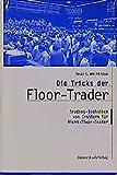Tricks der Floor Trader: Trading Techniken von Insidern für Nicht-Floor-Trader