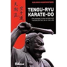 """Tengu-ryu karate-do : Une pratique fondamentalement martiale de l'art de la """"main vide"""""""