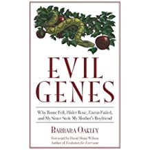 Evil Genes: Why Rome Fell, Hitler Rose, Enron Failed and My Sister Stole My Mother's Boyfriend by Barbara A. Oakley (30-Oct-2007) Hardcover