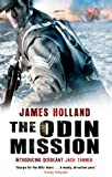 The Odin Mission: A Jack Tanner Adventure by James Holland