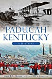 Front cover for the book Paducah, Kentucky : a history by John E. L. Robertson