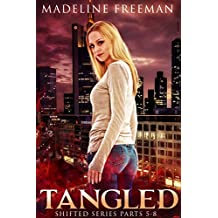 Tangled (Parts 5-8) (Shifted Series Book 2)