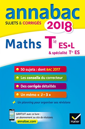Mathématiques Tle ES spécifique & spécialité Tle L spécialité : Sujets et corrigés
