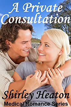 A Private Consultation (Medical Romance Series) by [Heaton, Shirley]