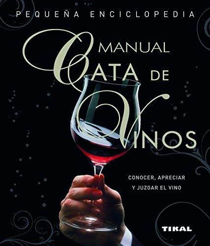 Cata de vinos. Manual (Pequeña Enciclopedia) por Giuseppe Vaccarini