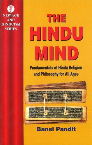 The Hindu Mind: Fundamentals of Hindu Religion and Philosophy for All Ages por Bansi Pandit