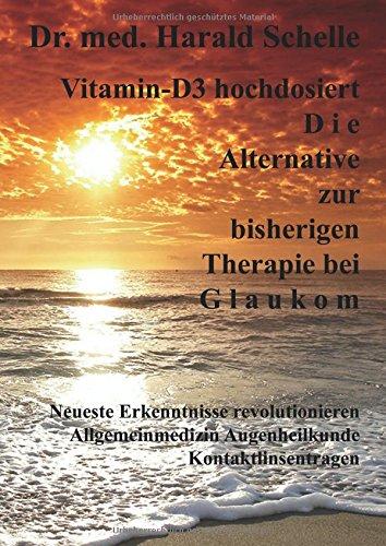 vitamin-d3-hochdosiert-d-i-e-alternative-zur-bisherigen-therapie-bei-g-l-a-u-k-o-m