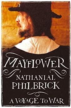 mayflower by nathaniel philbrick essay on Mayflower by nathaniel philbrick the startling story of the plymouth colony, from the flight to religious freedom to .
