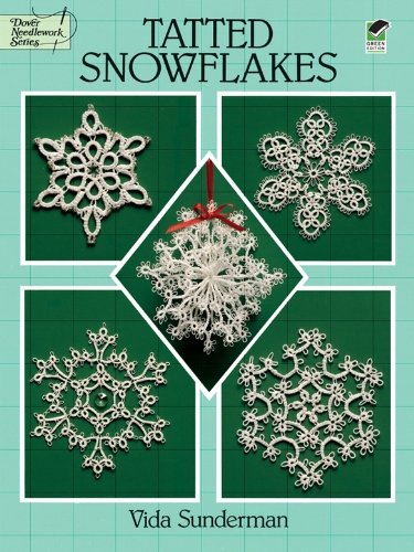 Tatted Snowflakes (Dover Knitting, Crochet, Tatting, Lace)