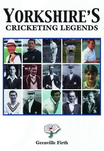 Yorkshire's Cricketing Legends por Grenville Firth
